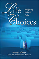 Life Choices: Navigating Through Difficult Paths